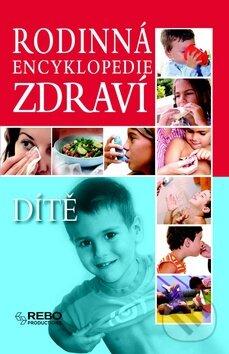 Rodinná encyklopedie zdraví: Dítě -