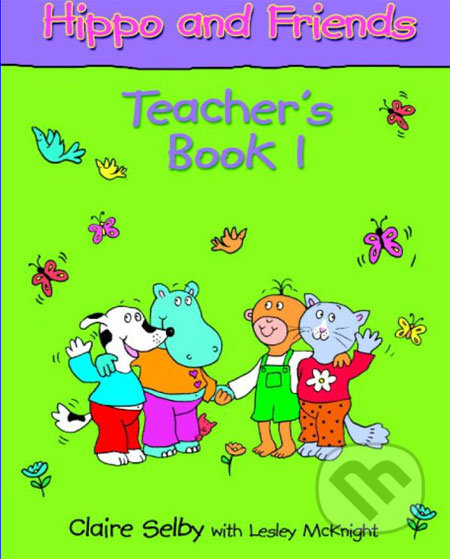 Cambridge University Press Hippo and Friends 1 - Teacher's Book - Claire Selby, Lesley McKnight