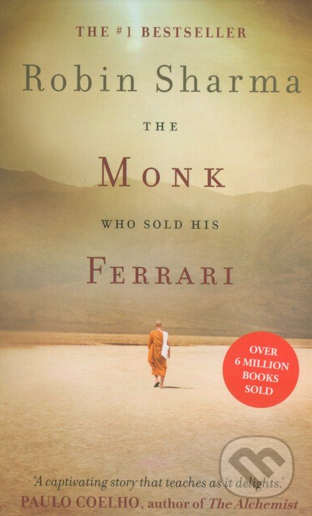 The Monk Who Sold His Ferrari - Robin S. Sharma
