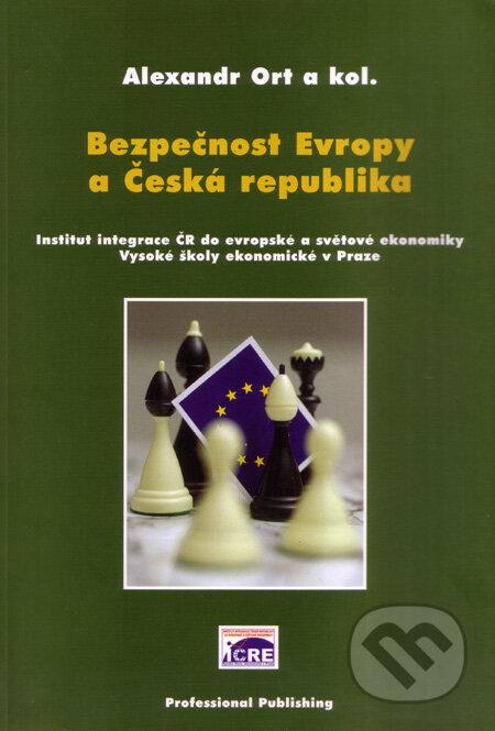 Bezpečnost Evropy a Česká republika - Alexandr Ort a kolektív