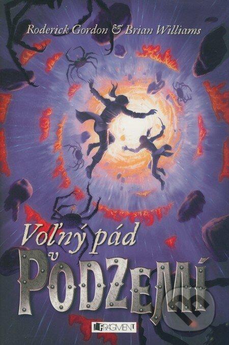 Voľný pád v Podzemí - Roderick Gordon, Brian Williams