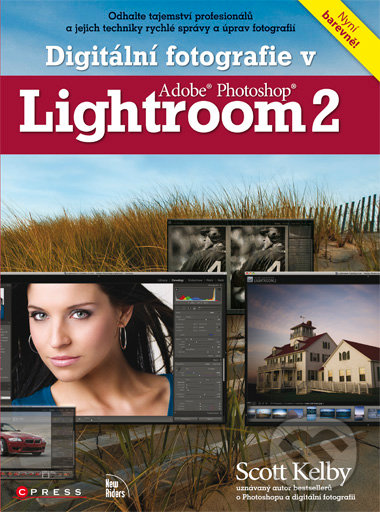 Digitální fotografie v Adobe Photoshop Lightroom 2 - Scott Kelby