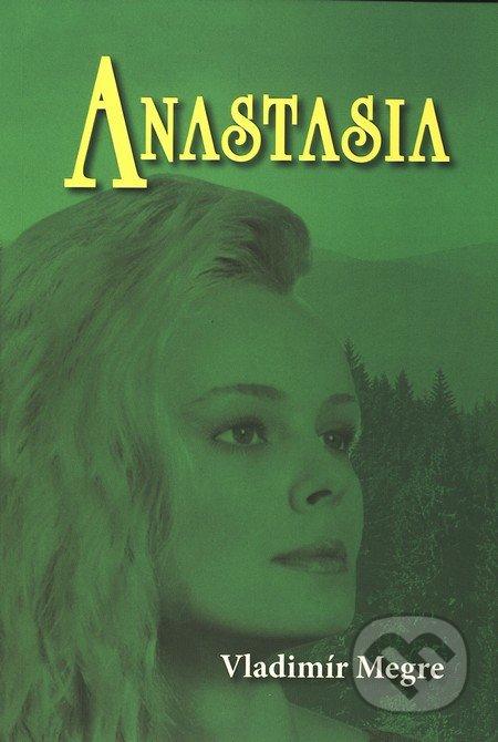 Anastasia (1. díl) - Vladimír Megre