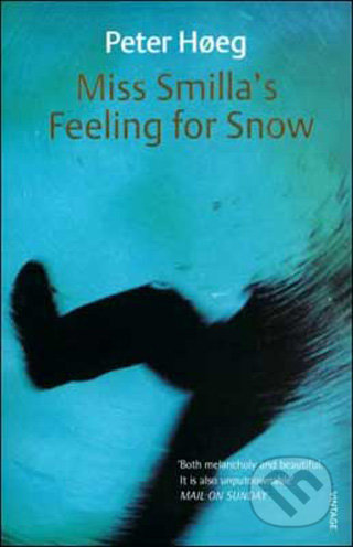 Miss Smilla\'s Feeling for Snow - Peter Hoeg