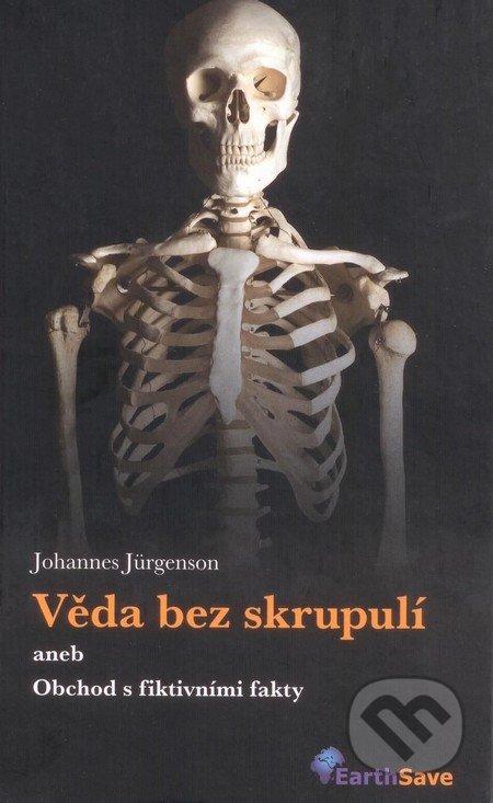 Věda bez skrupulí aneb Obchod s fiktivními fakty - Johannes Jürgenson