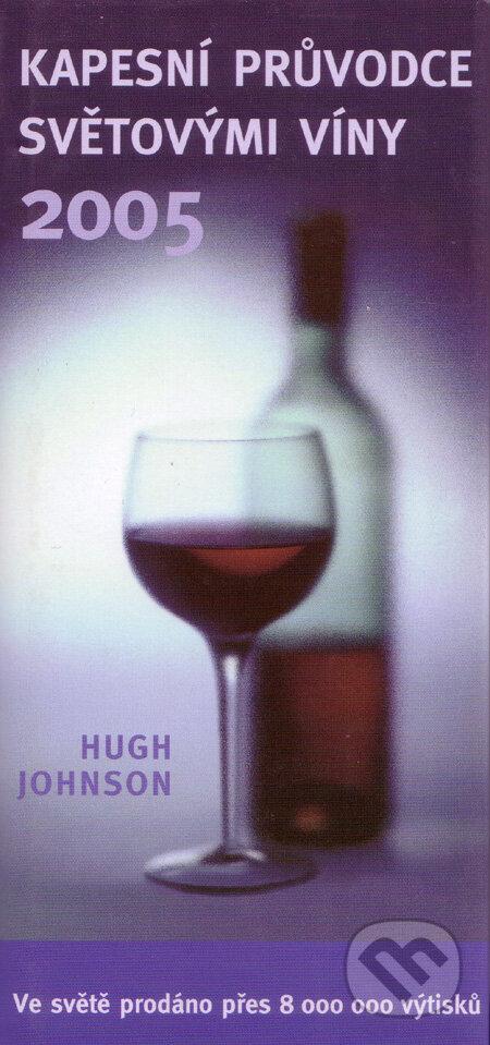 Kapesní průvodce světovými víny 2005 - Hugh Johnson