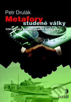 Metafory studené války - Petr Drulák