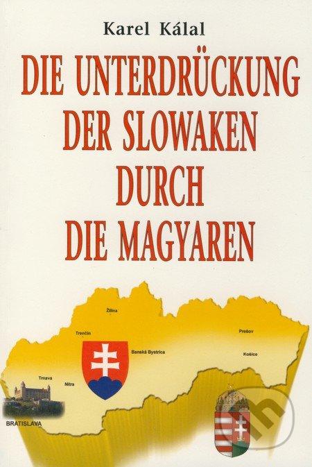 Die Unterdrückung der Slowaken durch die Magyaren - Karel Kálal