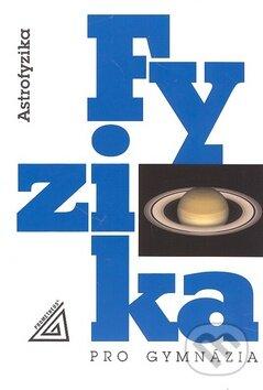 Fyzika pro gymnázia. Astrofyzika - Náhled učebnice