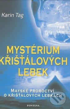 Mystérium křišťálových lebek - Karin Tag