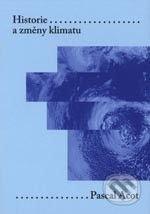 Historie a změny klimatu - Pascal Acot