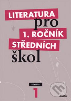 Literatura pro 1. ročník středních škol - Renata Bláhová a kolektív