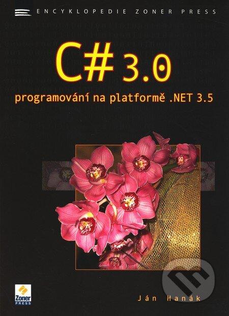 C# 3.0 - Programování na platformě .NET 3.5 - Ján Hanák