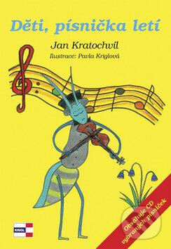 Děti, písnička letí - Jan Kratochvíl