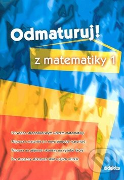 Odmaturuj! z matematiky 1 - Kolektív autorov