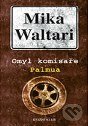 Omyl komisaře Palmua - Mika Waltari