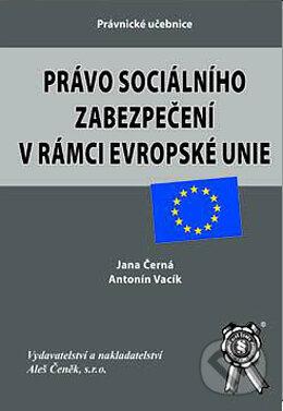 Právo sociálního zabezpečení v rámci EU - Antonín Vacík, Jana Černá