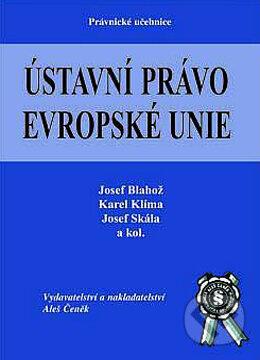 Ústavní právo Evropské Unie - Josef Skála, Josef Blahož, Karel Klíma