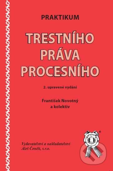 Praktikum Trestního práva procesního - František Novotný