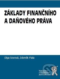 Základy finančního a daňového práva - Zdeněk Fiala, Olga Sovová, Ladislav Šubr