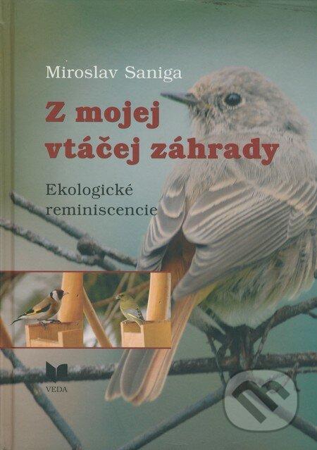 Z mojej vtáčej záhrady - Miroslav Saniga