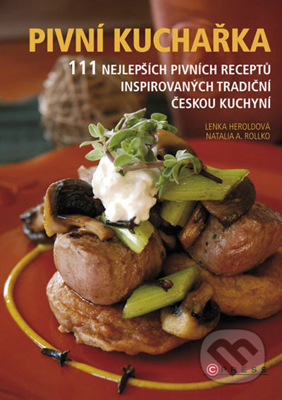 Pivní kuchařka - Lenka Heroldová, Natalie A. Rollko