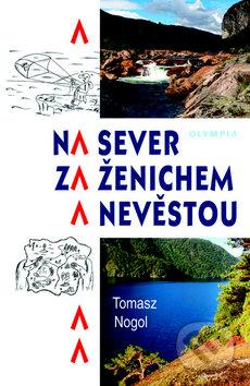 Na sever za ženichem a nevěstou - Tomasz Nogol