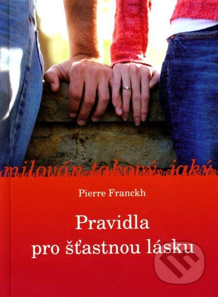 Pravidla pro šťastnou lásku - Pierre Franckh