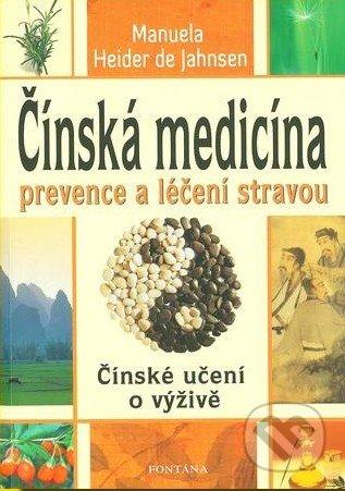 Čínská medicína - prevence a léčení stravou - Manuela Heider de Jahnsen