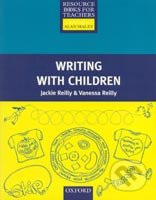 Primary Resource Books for Teachers: Writing with Children - Jackie Reilly, Vanessa Reilly