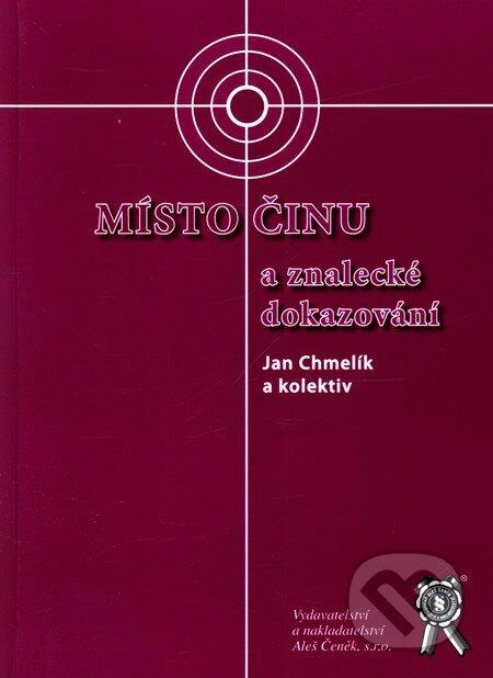 Místo činu a znalecké dokazování - Jan Chmelík