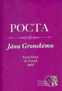 Pocta Jánu Gronskému - Karel Klíma, Jiří Jirásek