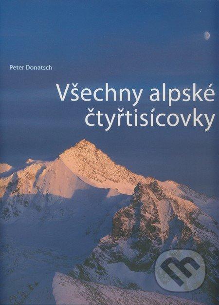 Všechny alpské čtyřtisícovky - Peter Donatsch