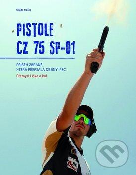 Pistole CZ 75 SP-01 - Přemysl Liška a kolektív
