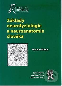 Základy neurofyziologie a neuroanatomie člověka - Vladimír Blažek