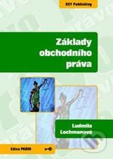Základy obchodního práva - Ludmila Lochmanová