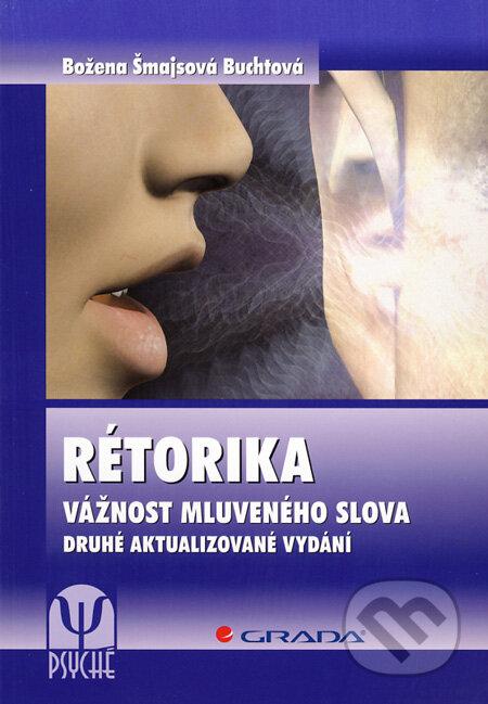 Rétorika - vážnost mluveného slova - Božena Šmajsová Buchtová