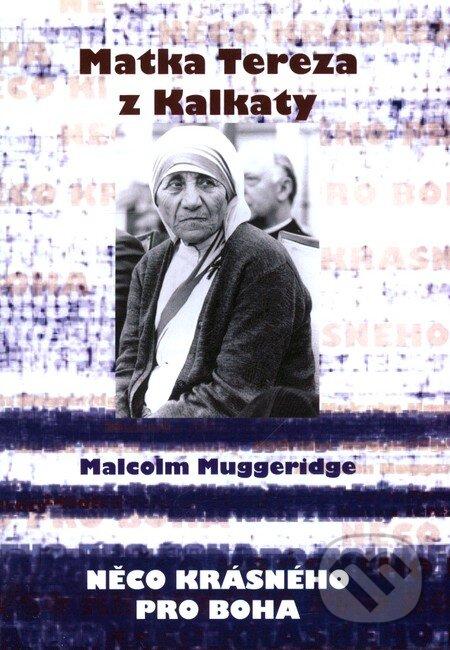 Matka Tereza z Kalkaty - Malcolm Muggeridge