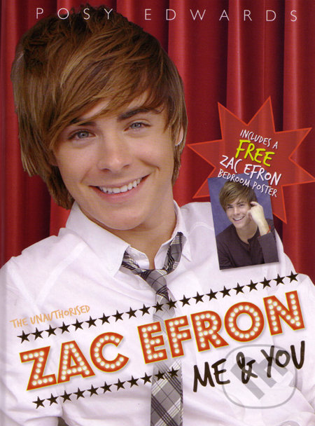 Zac Efron: Me and You - Posy Edwards