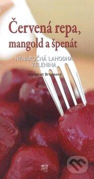 Červená repa, mangold a špenát - Margaret Briggs