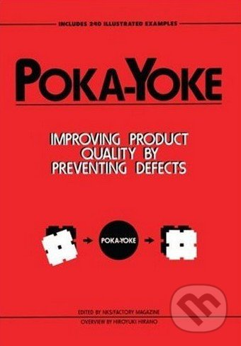 Poka-yoke: Improving Product Quality by Preventing Defects - Nikkan Kogyo Shimbun