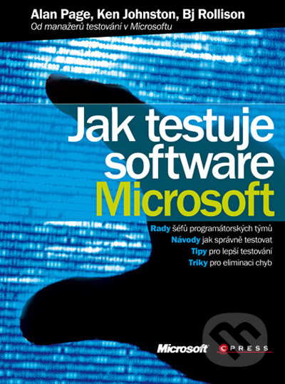Jak testuje software Microsoft - Alan Page, Ken Johnston, Bj Rollison