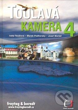 Toulavá kamera 4 - Iveta Toušlová, Marek Podhorský, Josef Maršál