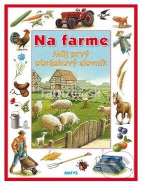 Na farme - Môj prvý obrázkový slovník -