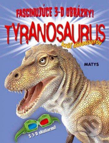 Tyranosaurus - kráľ dinosaurov -