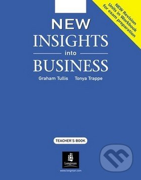New Insights into Business - Teacher\'s Book - Graham Tullis, Tonya Trappe