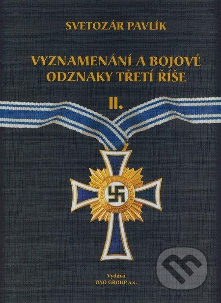 Vyznamenání a bojové odznaky Třetí říše II. - Svetozár Pavlík
