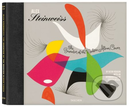 Alex Steinweiss, The Inventor of the Modern Album Cover - Kevin Reagan, Steven Heller, Alex Steinweiss