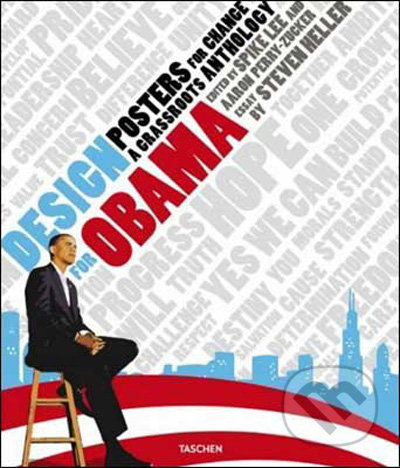 Design for Obama. Posters for Change: A Grassroots Anthology - Spike Lee, Aaron Perry-Zucker