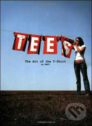 Tees: The Art of the T-Shirt -